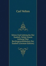 Sitten Und Gebruche Der Suaheli, Nebst Einem Anhang ber Rechtsgewohnheiten Der Suaheli (German Edition)