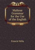 Maltese Grammar for the Use of the English