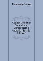 Codigo De Minas Colombiano Concordado Y Anotado (Spanish Edition)