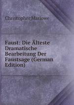 Faust: Die lteste Dramatische Bearbeitung Der Faustsage (German Edition)