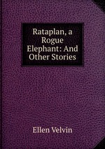 Rataplan, a Rogue Elephant: And Other Stories