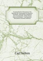 Grammatik Des Kinyamesi: Der Sprache Der Wanyamesi in Deutsch-Ostafrika, Speciell Des Dialektes Von Unyanyembe, Nebst Einem Wortverzeichniss . Und Deutsch-Kinyamesi (German Edition)