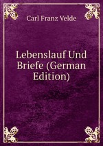 Lebenslauf Und Briefe (German Edition)