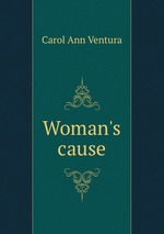 Woman`s cause