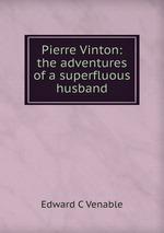 Pierre Vinton: the adventures of a superfluous husband