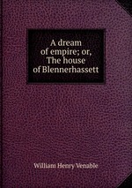 A dream of empire; or, The house of Blennerhassett