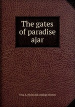The gates of paradise ajar
