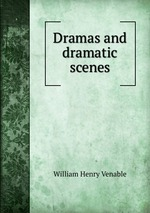 Dramas and dramatic scenes