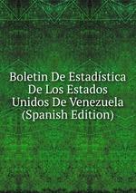 Boletin De Estadstica De Los Estados Unidos De Venezuela (Spanish Edition)