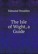The Isle of Wight, a Guide