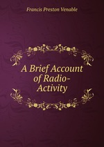 A Brief Account of Radio-Activity