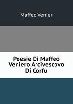 Poesie Di Maffeo Veniero Arcivescovo Di Corfu