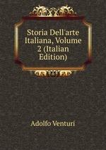Storia Dell`arte Italiana, Volume 2 (Italian Edition)