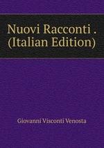 Nuovi Racconti . (Italian Edition)