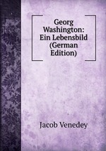 Georg Washington: Ein Lebensbild (German Edition)