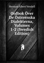 Ordbok ver De stsvenska Dialekterna, Volumes 1-2 (Swedish Edition)