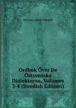 Ordbok ver De stsvenska Dialekterna, Volumes 3-4 (Swedish Edition)