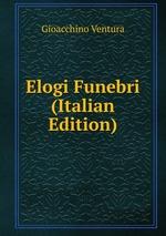 Elogi Funebri (Italian Edition)