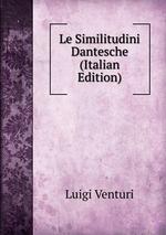 Le Similitudini Dantesche (Italian Edition)