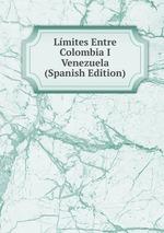 Lmites Entre Colombia I Venezuela (Spanish Edition)
