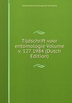 Tijdschrift voor entomologie Volume v. 127 1984 (Dutch Edition)