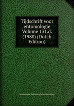 Tijdschrift voor entomologie Volume 131.d. (1988) (Dutch Edition)