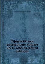 Tijdschrift voor entomologie Volume 28. d. 1884/85 (Dutch Edition)