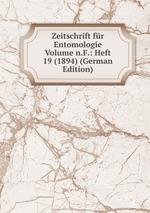 Zeitschrift fr Entomologie Volume n.F.: Heft 19 (1894) (German Edition)