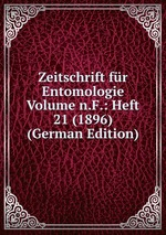 Zeitschrift fr Entomologie Volume n.F.: Heft 21 (1896) (German Edition)