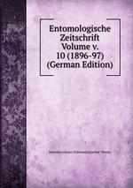 Entomologische Zeitschrift Volume v. 10 (1896-97) (German Edition)