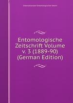 Entomologische Zeitschrift Volume v. 3 (1889-90) (German Edition)