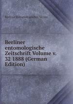 Berliner entomologische Zeitschrift Volume v. 32 1888 (German Edition)