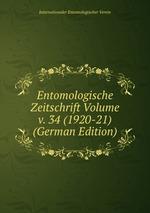 Entomologische Zeitschrift Volume v. 34 (1920-21) (German Edition)
