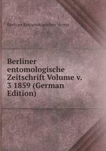 Berliner entomologische Zeitschrift Volume v. 3 1859 (German Edition)