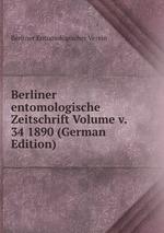 Berliner entomologische Zeitschrift Volume v. 34 1890 (German Edition)
