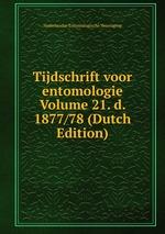 Tijdschrift voor entomologie Volume 21. d. 1877/78 (Dutch Edition)