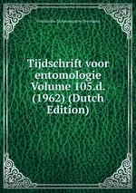 Tijdschrift voor entomologie Volume 105.d. (1962) (Dutch Edition)