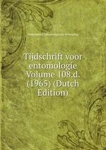 Tijdschrift voor entomologie Volume 108.d. (1965) (Dutch Edition)