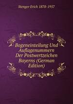 Bogeneinteilung Und Auflagenummern Der Postwertzeichen Bayerns (German Edition)