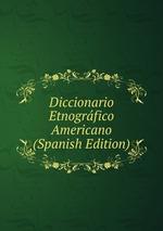 Diccionario Etnogrfico Americano (Spanish Edition)
