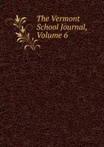 The Vermont School Journal, Volume 6