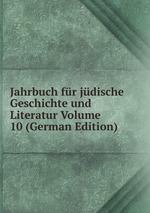 Jahrbuch fr jdische Geschichte und Literatur Volume 10 (German Edition)