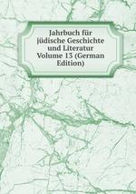 Jahrbuch fr jdische Geschichte und Literatur Volume 13 (German Edition)