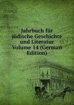 Jahrbuch fr jdische Geschichte und Literatur Volume 14 (German Edition)
