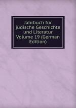 Jahrbuch fr jdische Geschichte und Literatur Volume 19 (German Edition)