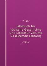 Jahrbuch fr jdische Geschichte und Literatur Volume 24 (German Edition)