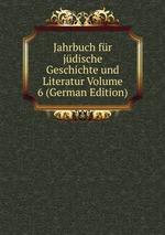 Jahrbuch fr jdische Geschichte und Literatur Volume 6 (German Edition)