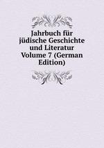 Jahrbuch fr jdische Geschichte und Literatur Volume 7 (German Edition)
