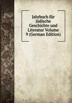 Jahrbuch fr jdische Geschichte und Literatur Volume 9 (German Edition)