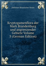 Kryptogamenflora der Mark Brandenburg und angrenzender Gebiete Volume 5 (German Edition)